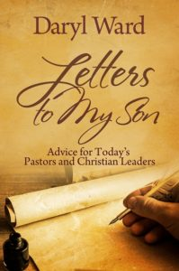 Letters to My Son Advice for Todays Pastors and Christian Leaders